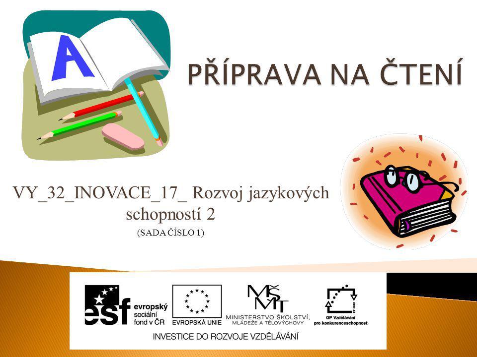 VY_32_INOVACE_17_ Rozvoj jazykových schopností 2 (SADA ČÍSLO 1)
