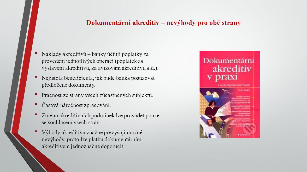 Dokumentární akreditiv – nevýhody pro obě strany
