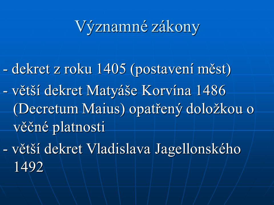 Významné zákony - dekret z roku 1405 (postavení měst)