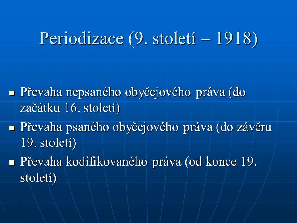 Periodizace (9. století – 1918)