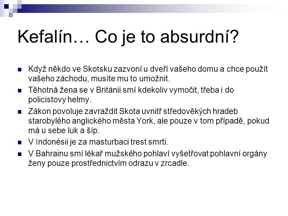 Kefalín… Co je to absurdní