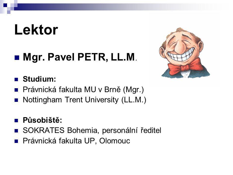 Lektor Mgr. Pavel PETR, LL.M. Studium: