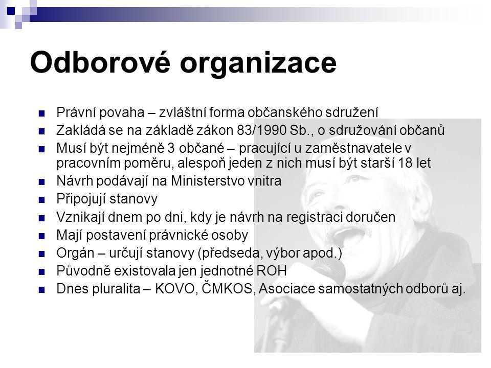 Odborové organizace Právní povaha – zvláštní forma občanského sdružení