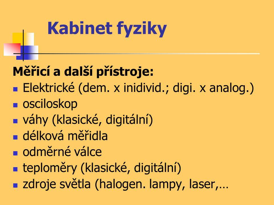 Kabinet fyziky Měřicí a další přístroje: