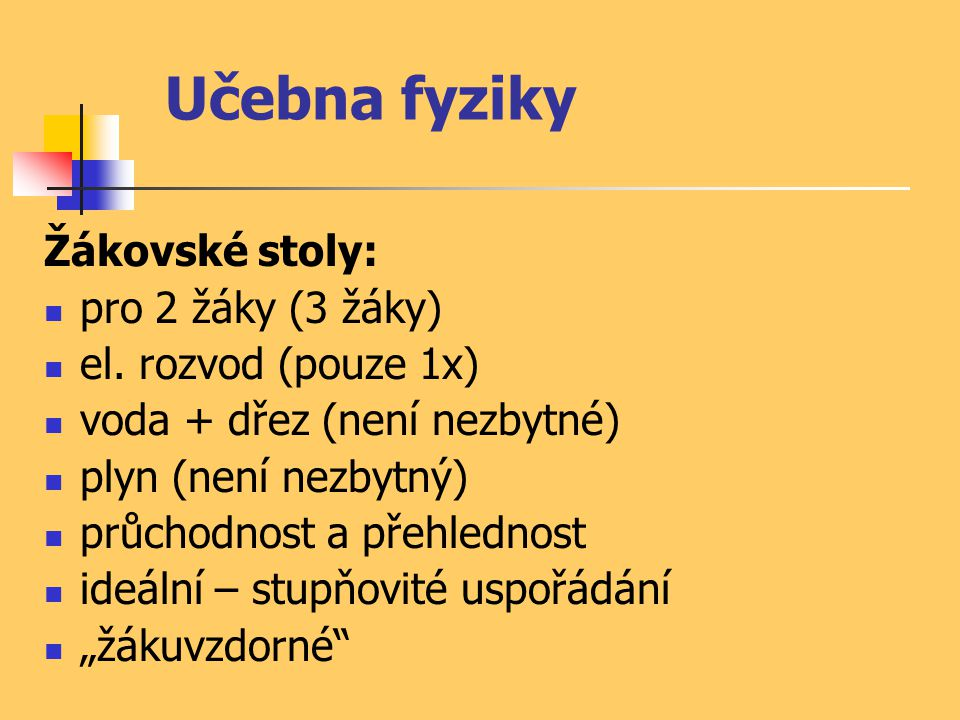 Učebna fyziky Žákovské stoly: pro 2 žáky (3 žáky)