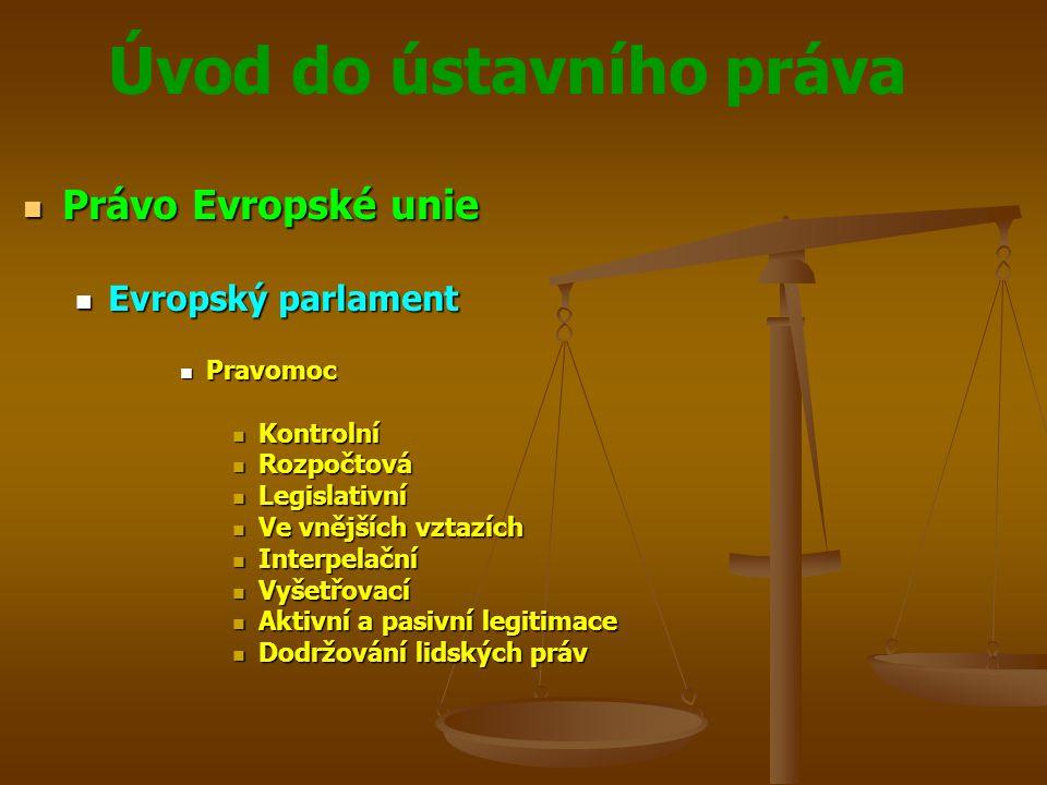 Právo Evropské unie Evropský parlament Pravomoc Kontrolní Rozpočtová