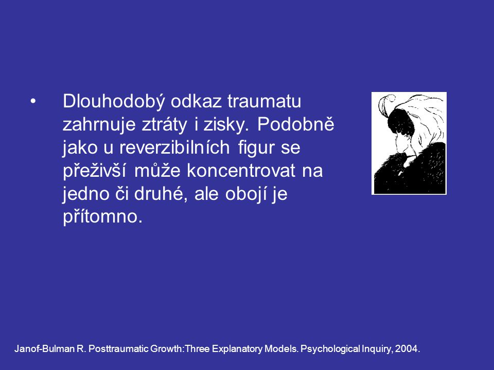 Dlouhodobý odkaz traumatu zahrnuje ztráty i zisky