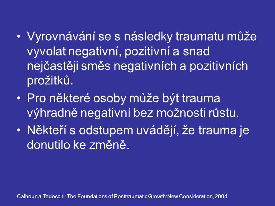 Někteří s odstupem uvádějí, že trauma je donutilo ke změně.