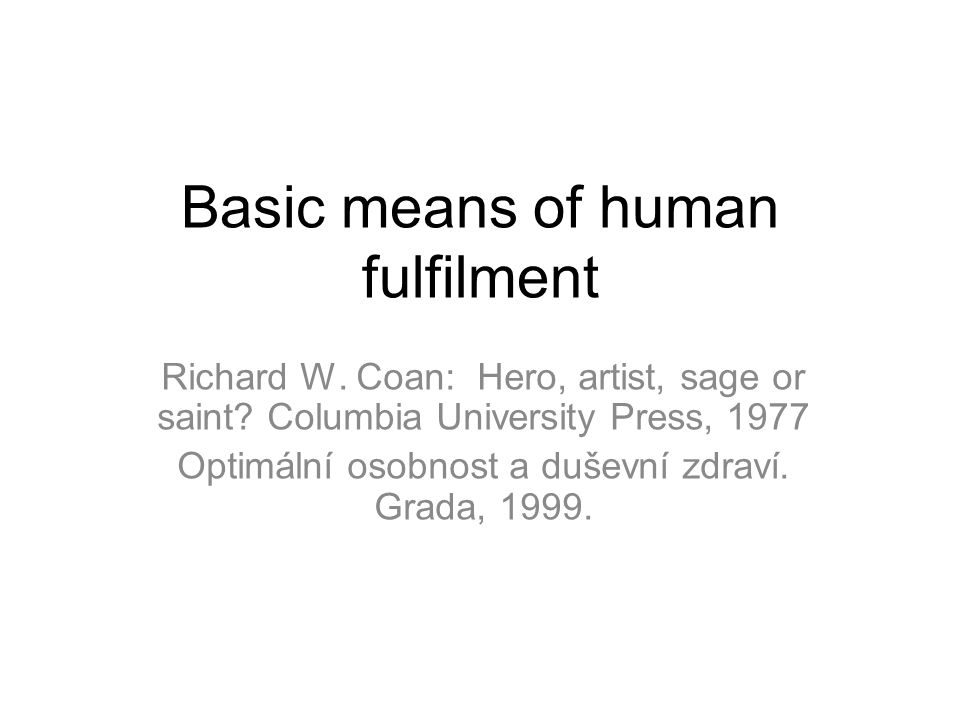 Basic means of human fulfilment