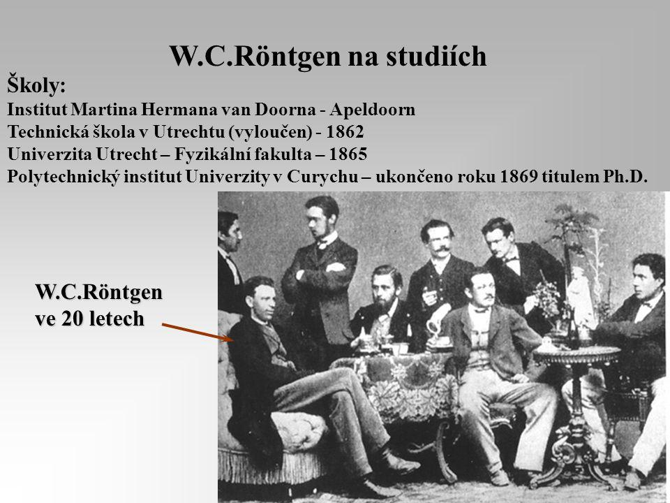 W.C.Röntgen na studiích Školy: W.C.Röntgen ve 20 letech