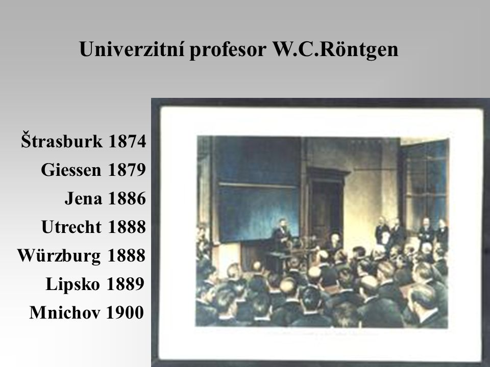 Univerzitní profesor W.C.Röntgen