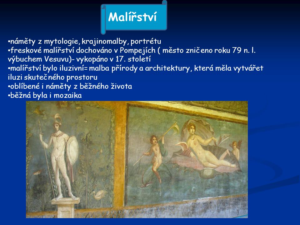 Malířství náměty z mytologie, krajinomalby, portrétu