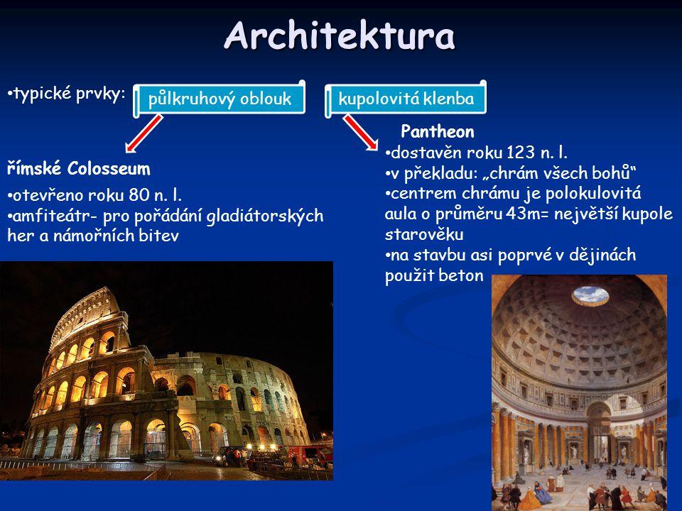 Architektura typické prvky: půlkruhový oblouk kupolovitá klenba