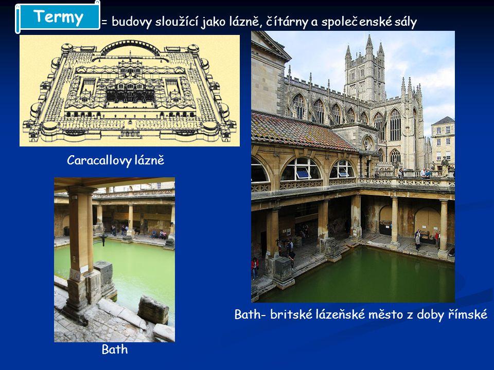 Termy = budovy sloužící jako lázně, čítárny a společenské sály