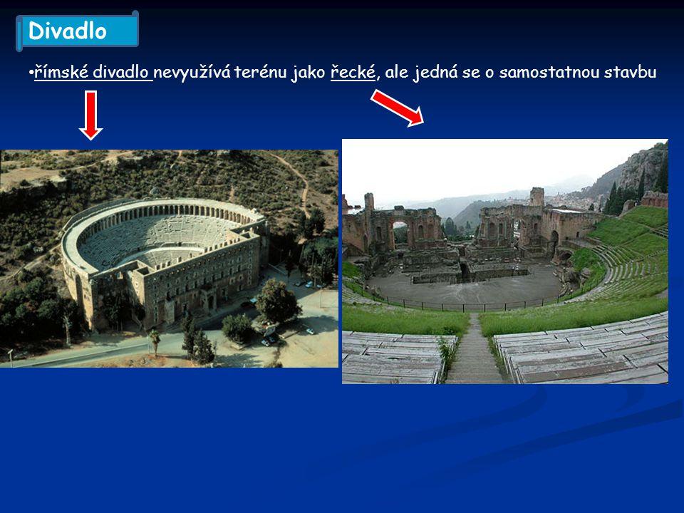 Divadlo římské divadlo nevyužívá terénu jako řecké, ale jedná se o samostatnou stavbu