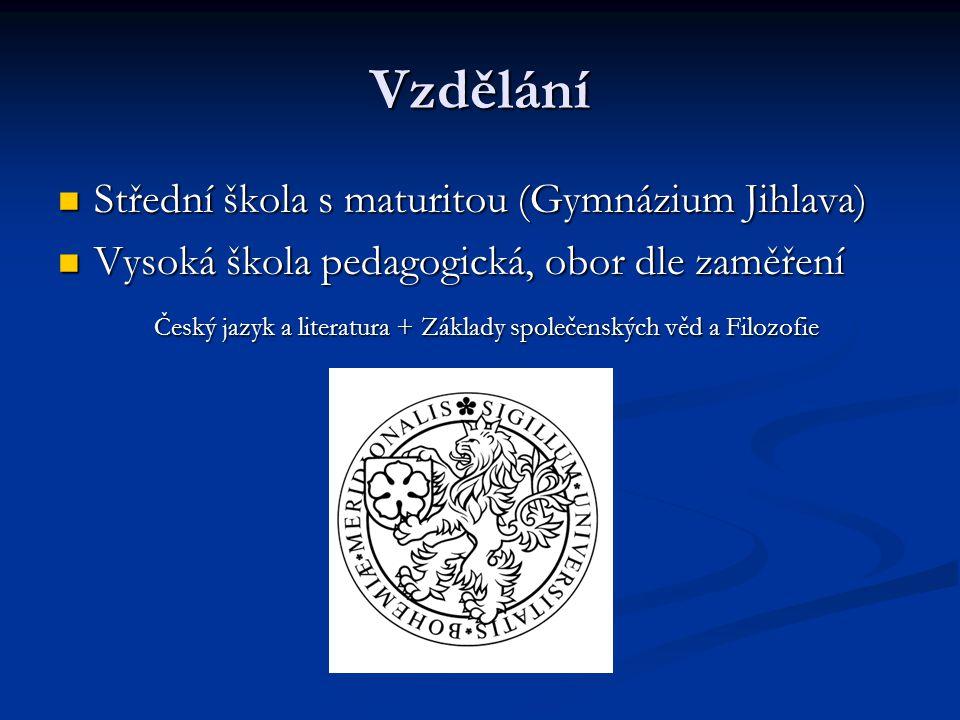 Vzdělání Střední škola s maturitou (Gymnázium Jihlava)