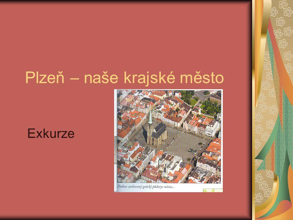 Plzeň – naše krajské město