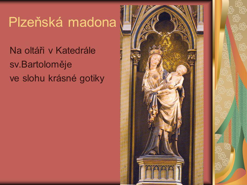 Plzeňská madona Na oltáři v Katedrále sv.Bartoloměje