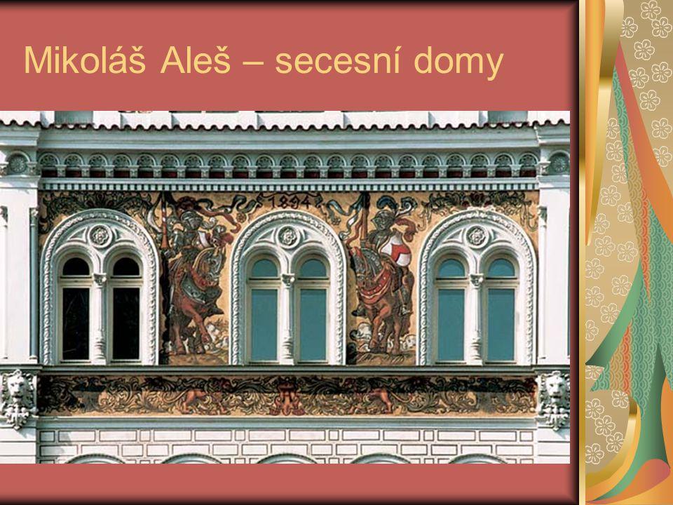 Mikoláš Aleš – secesní domy