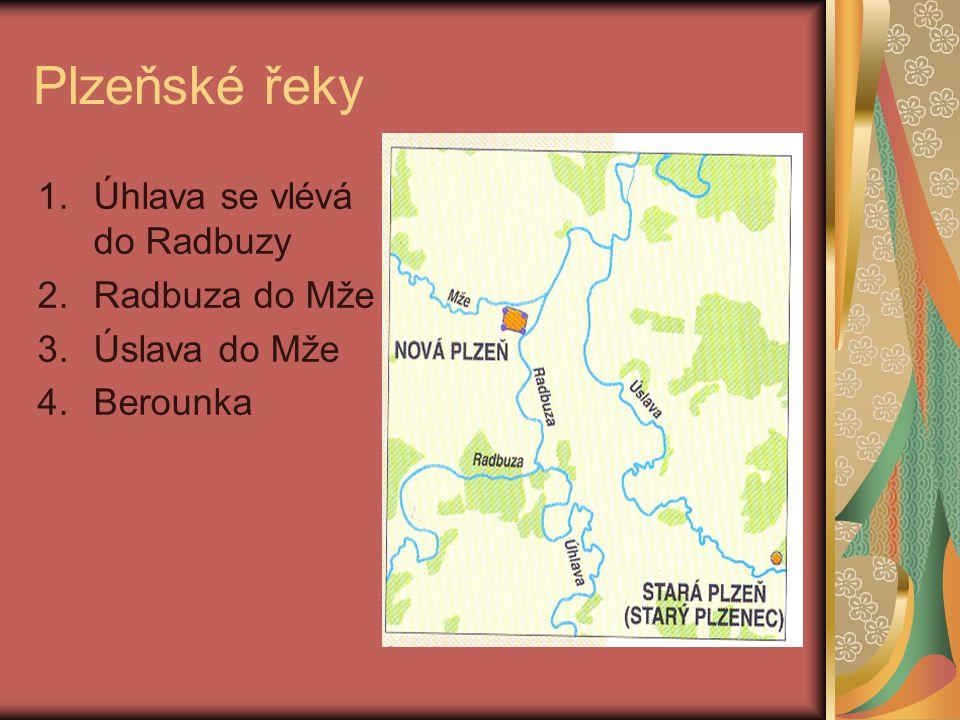 Plzeňské řeky Úhlava se vlévá do Radbuzy Radbuza do Mže Úslava do Mže