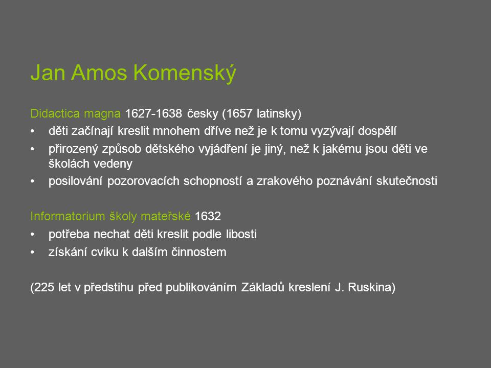 Jan Amos Komenský Didactica magna 1627-1638 česky (1657 latinsky)