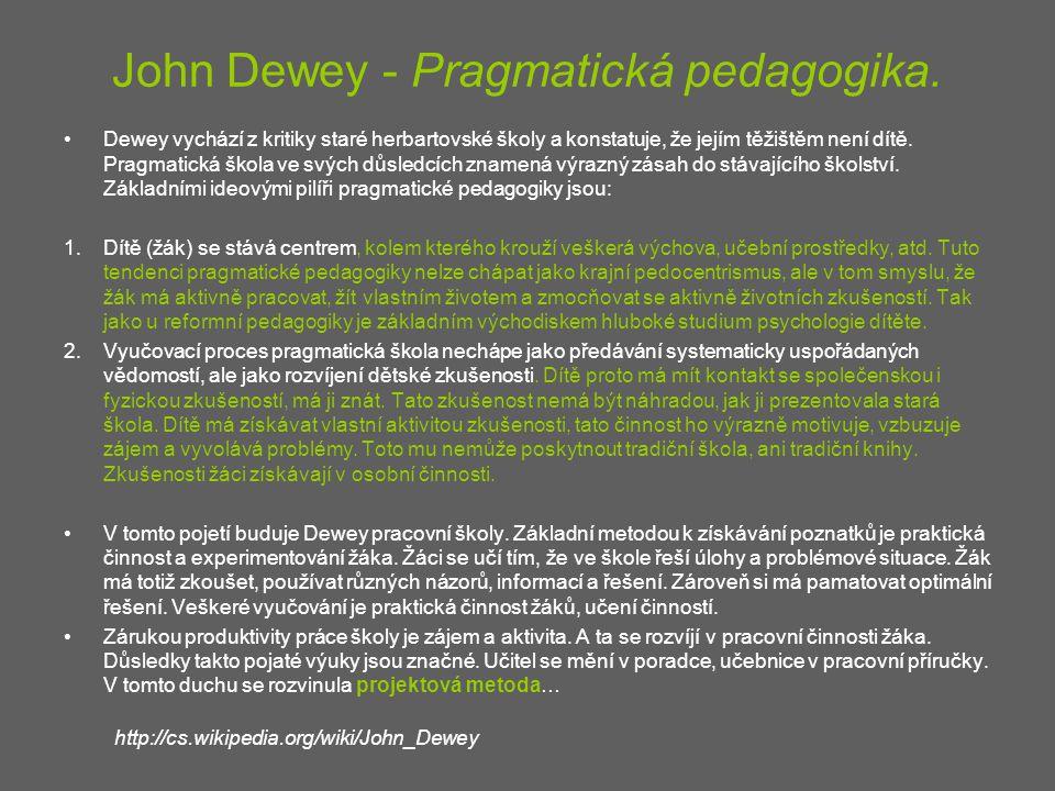 John Dewey - Pragmatická pedagogika.