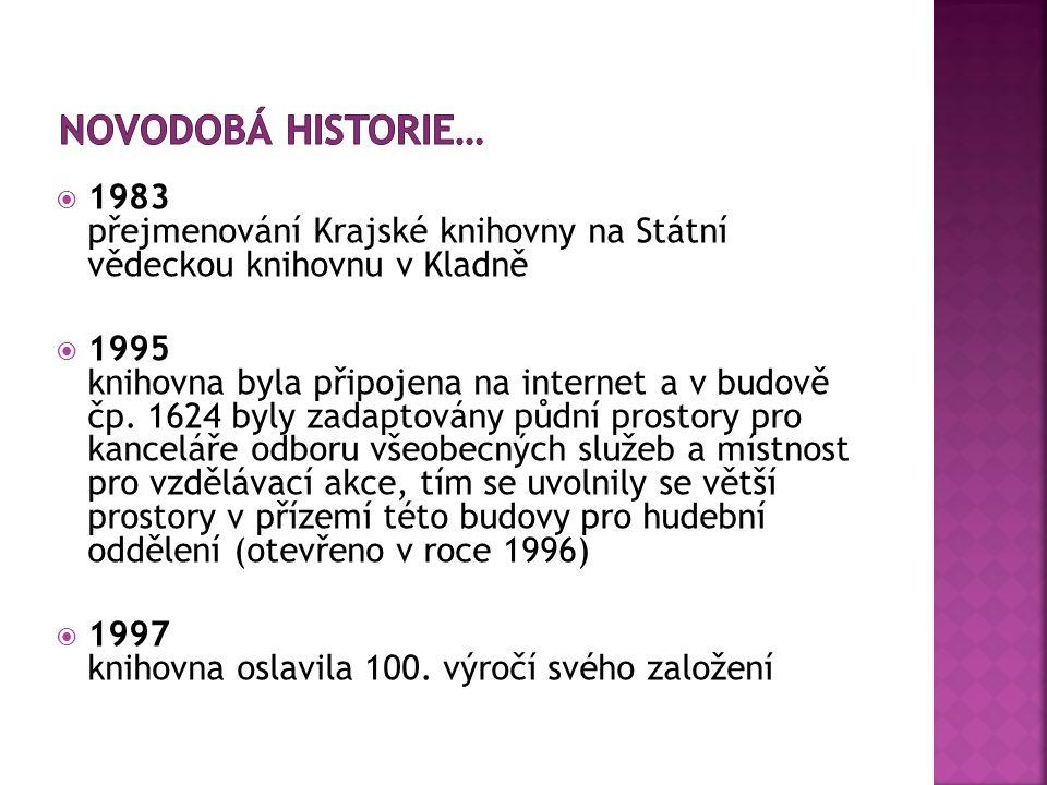 Novodobá historie… 1983 přejmenování Krajské knihovny na Státní vědeckou knihovnu v Kladně.
