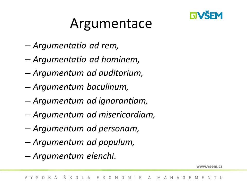 Argumentace Argumentatio ad rem, Argumentatio ad hominem,
