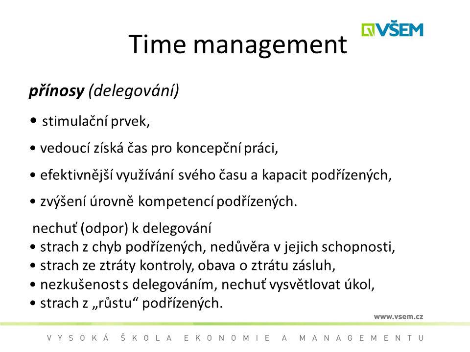 Time management přínosy (delegování) stimulační prvek,