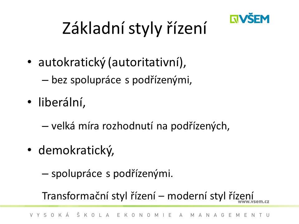 Základní styly řízení autokratický (autoritativní), liberální,
