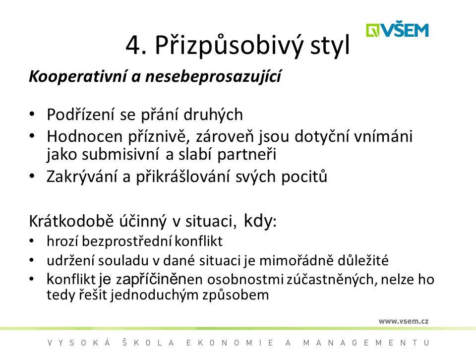 4. Přizpůsobivý styl Kooperativní a nesebeprosazující