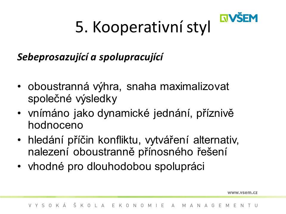 5. Kooperativní styl Sebeprosazující a spolupracující