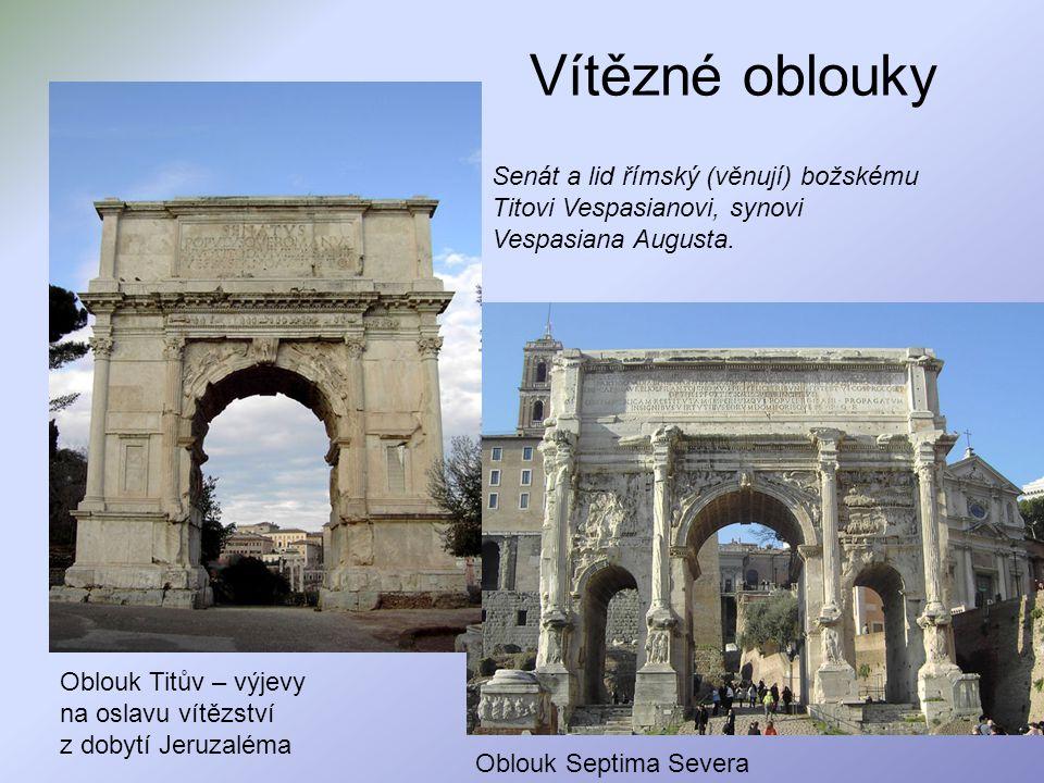Vítězné oblouky Senát a lid římský (věnují) božskému Titovi Vespasianovi, synovi Vespasiana Augusta.