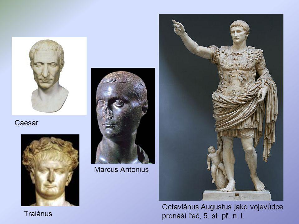 Caesar Marcus Antonius Octaviánus Augustus jako vojevůdce pronáší řeč, 5. st. př. n. l. Traiánus
