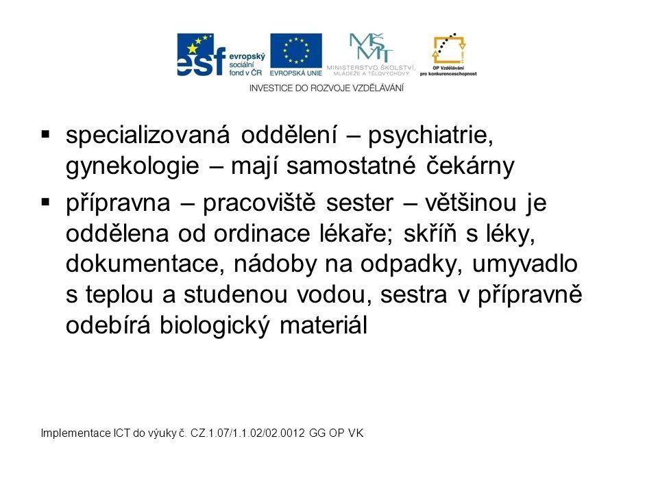 specializovaná oddělení – psychiatrie, gynekologie – mají samostatné čekárny