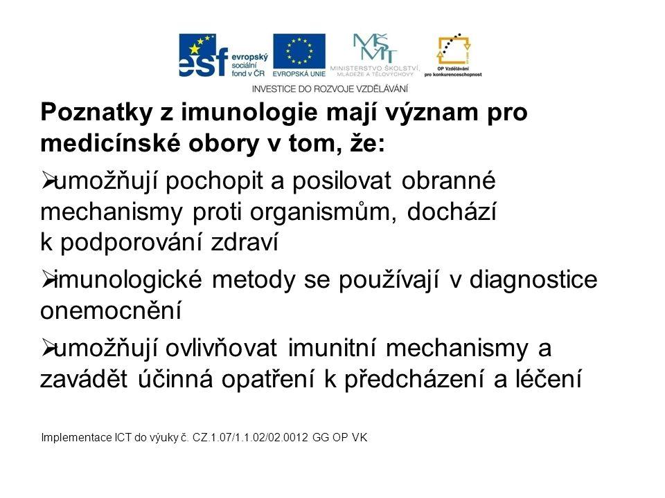 Poznatky z imunologie mají význam pro medicínské obory v tom, že: