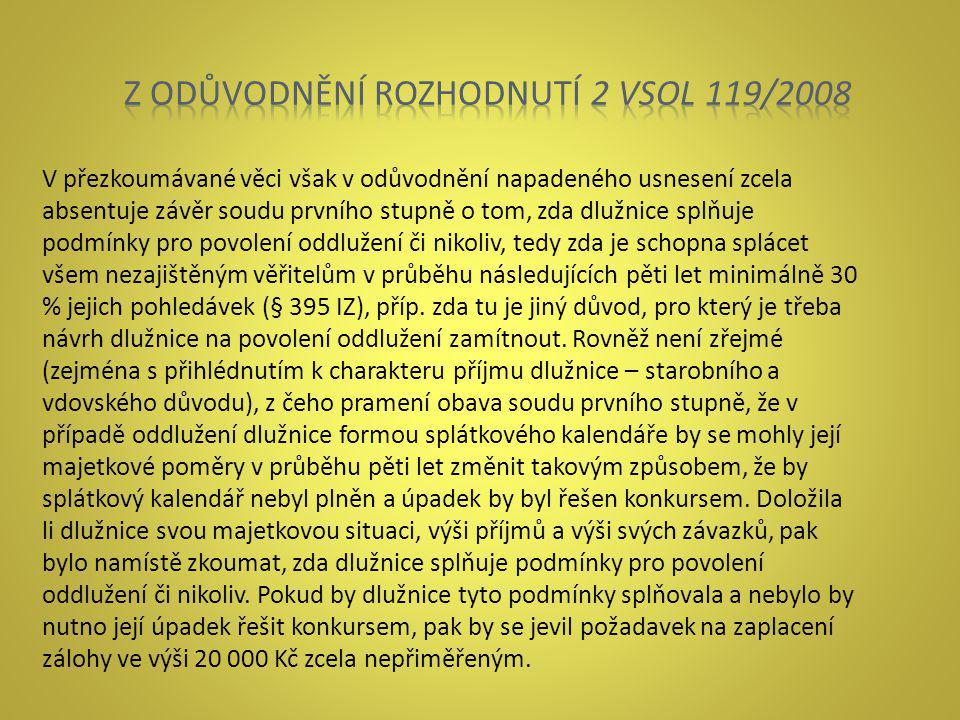 Z ODŮVODNĚNÍ ROZHODNUTÍ 2 VSOL 119/2008