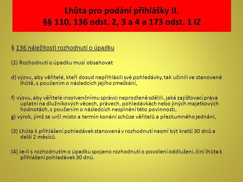 Lhůta pro podání přihlášky II. §§ 110, 136 odst. 2, 3 a 4 a 173 odst