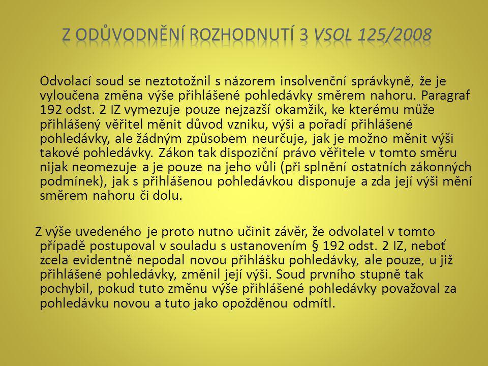 Z ODŮVODNĚNÍ ROZHODNUTÍ 3 VSOL 125/2008