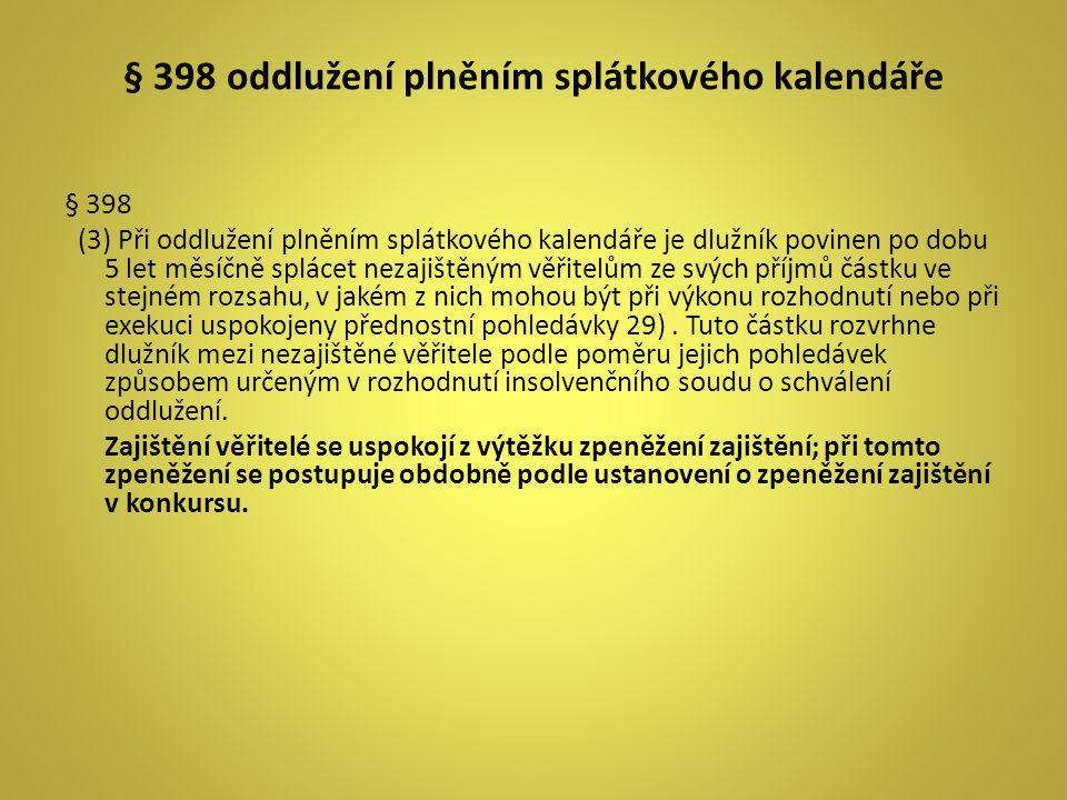 § 398 oddlužení plněním splátkového kalendáře