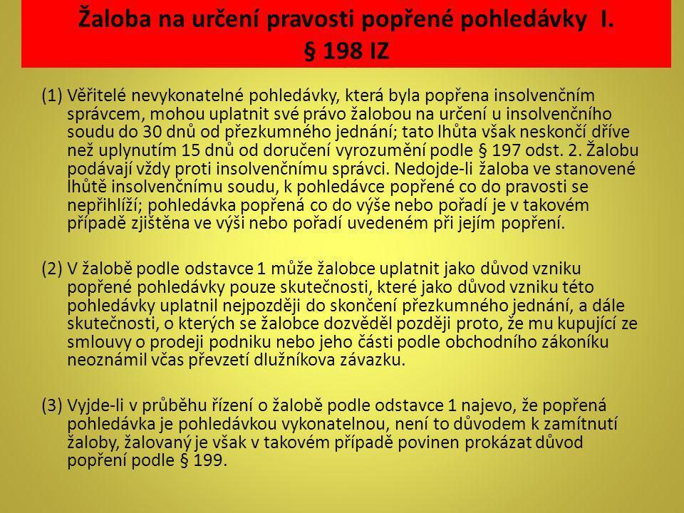 Žaloba na určení pravosti popřené pohledávky I. § 198 IZ