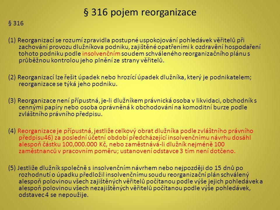 § 316 pojem reorganizace § 316.