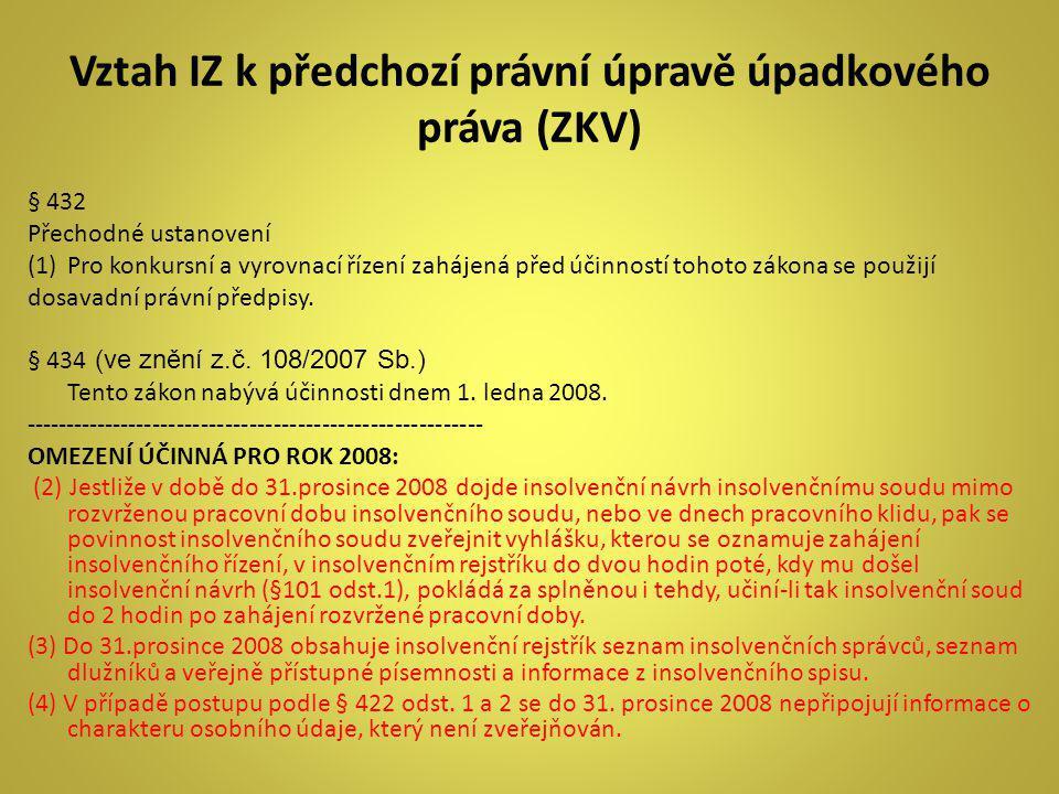 Vztah IZ k předchozí právní úpravě úpadkového práva (ZKV)