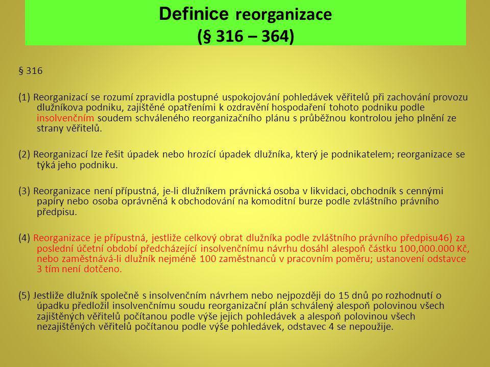 Definice reorganizace (§ 316 – 364)