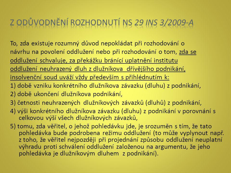 Z ODŮVODNĚNÍ ROZHODNUTÍ NS 29 INS 3/2009-A