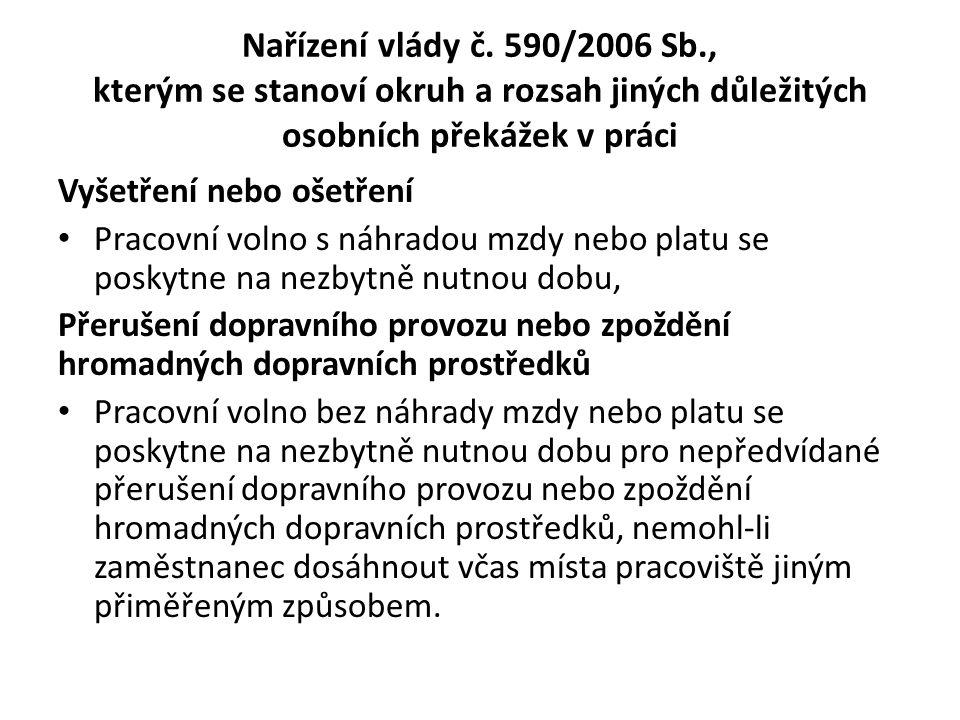 Nařízení vlády č. 590/2006 Sb., kterým se stanoví okruh a rozsah jiných důležitých osobních překážek v práci