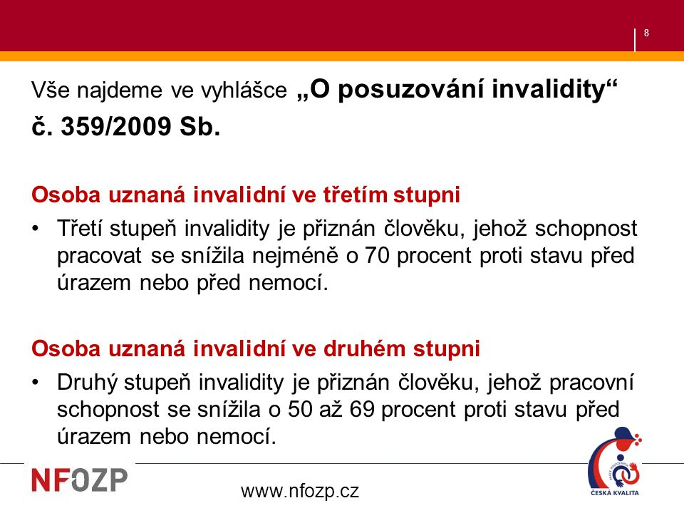 """č. 359/2009 Sb. Vše najdeme ve vyhlášce """"O posuzování invalidity"""