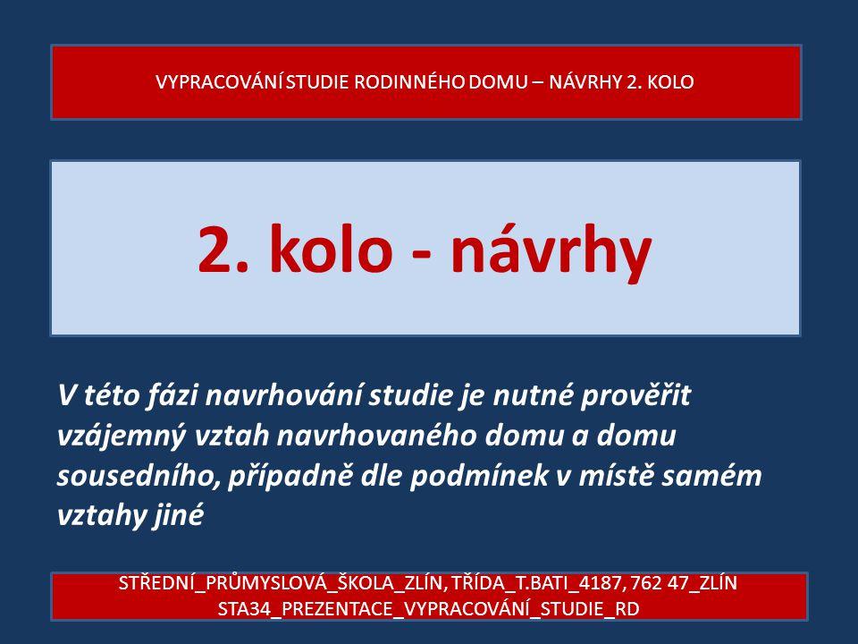 VYPRACOVÁNÍ STUDIE RODINNÉHO DOMU – NÁVRHY 2. KOLO