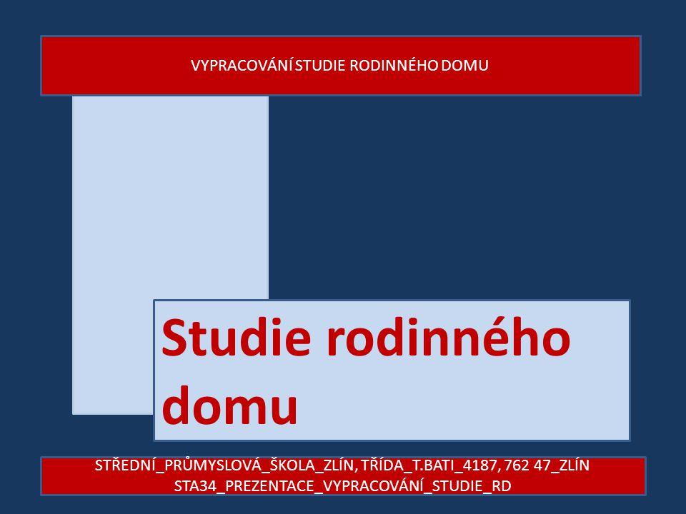 Studie rodinného domu VYPRACOVÁNÍ STUDIE RODINNÉHO DOMU