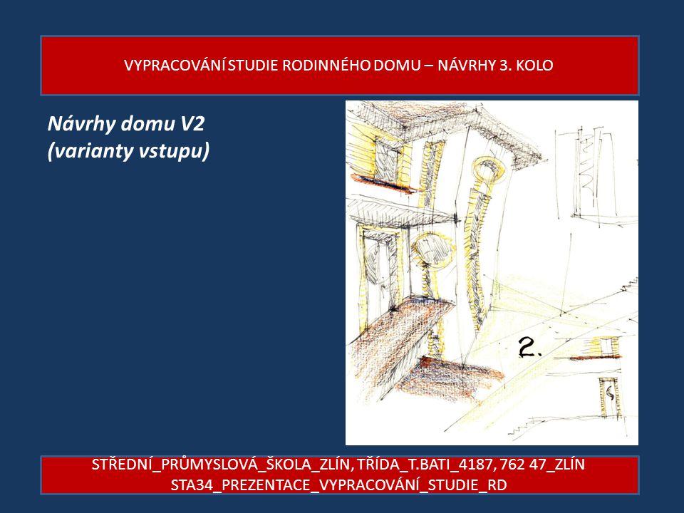 Návrhy domu V2 (varianty vstupu)
